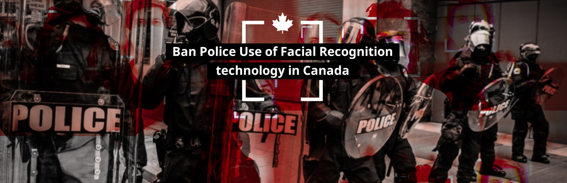 Ban Police Use of Facial Recognition in Canada