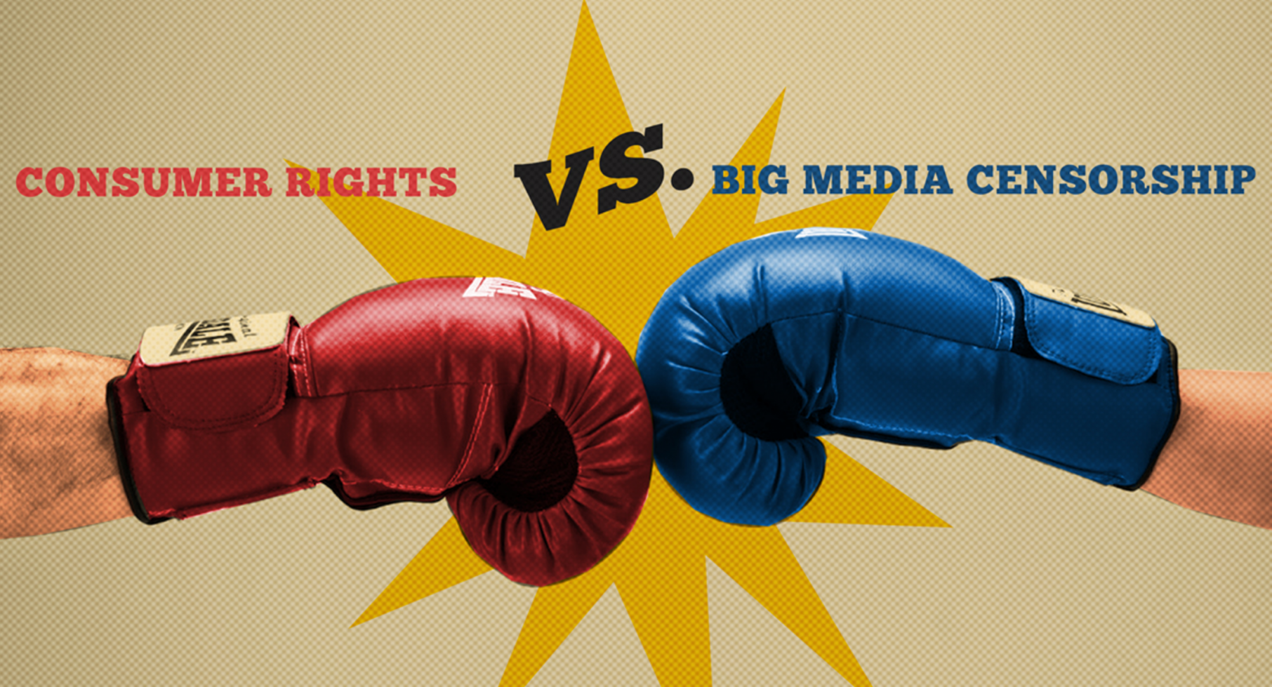 consumer rights vs big media censorship