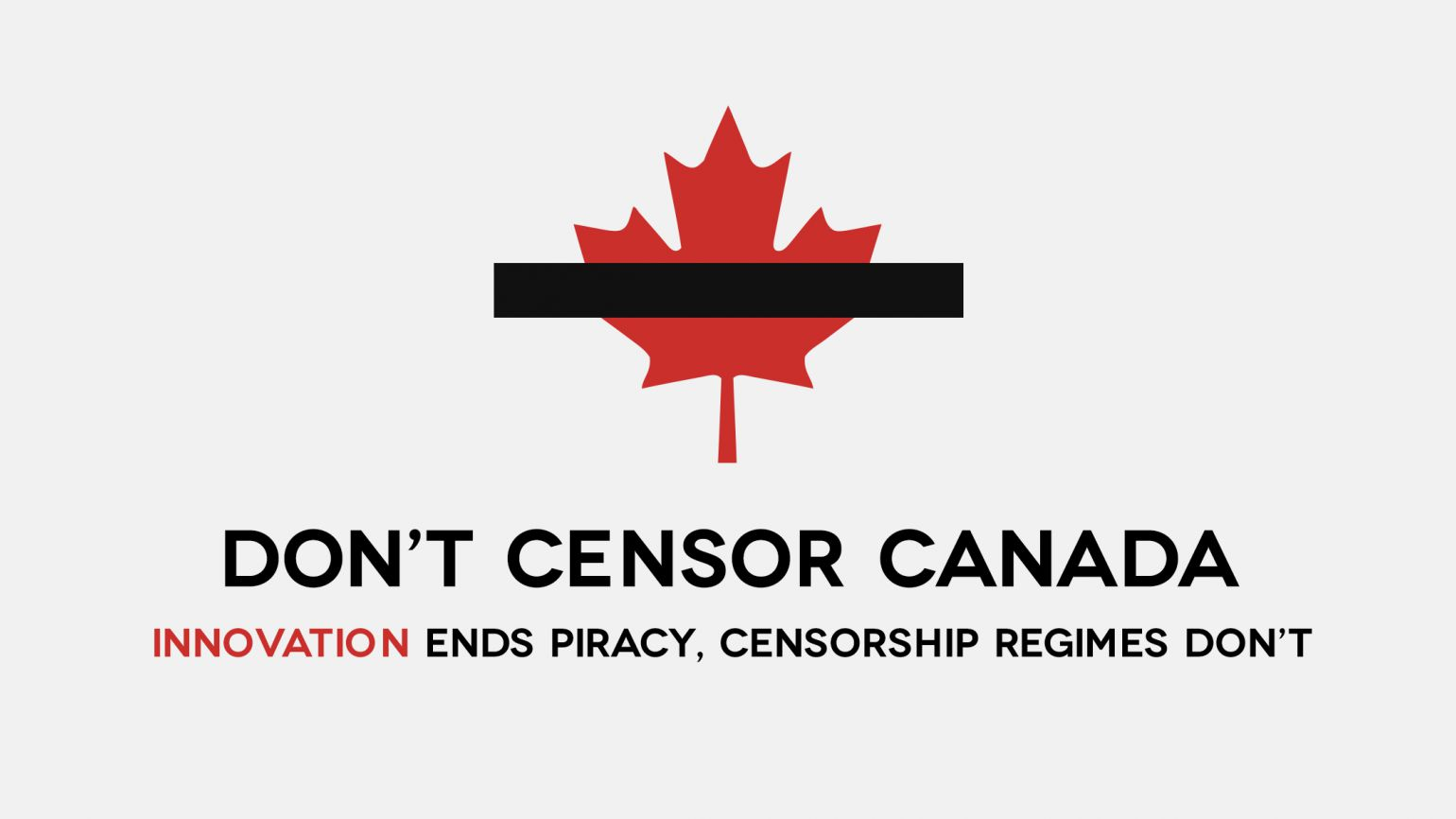 Maple leaf with a censoring bar on top. Caption: Don't censor canada