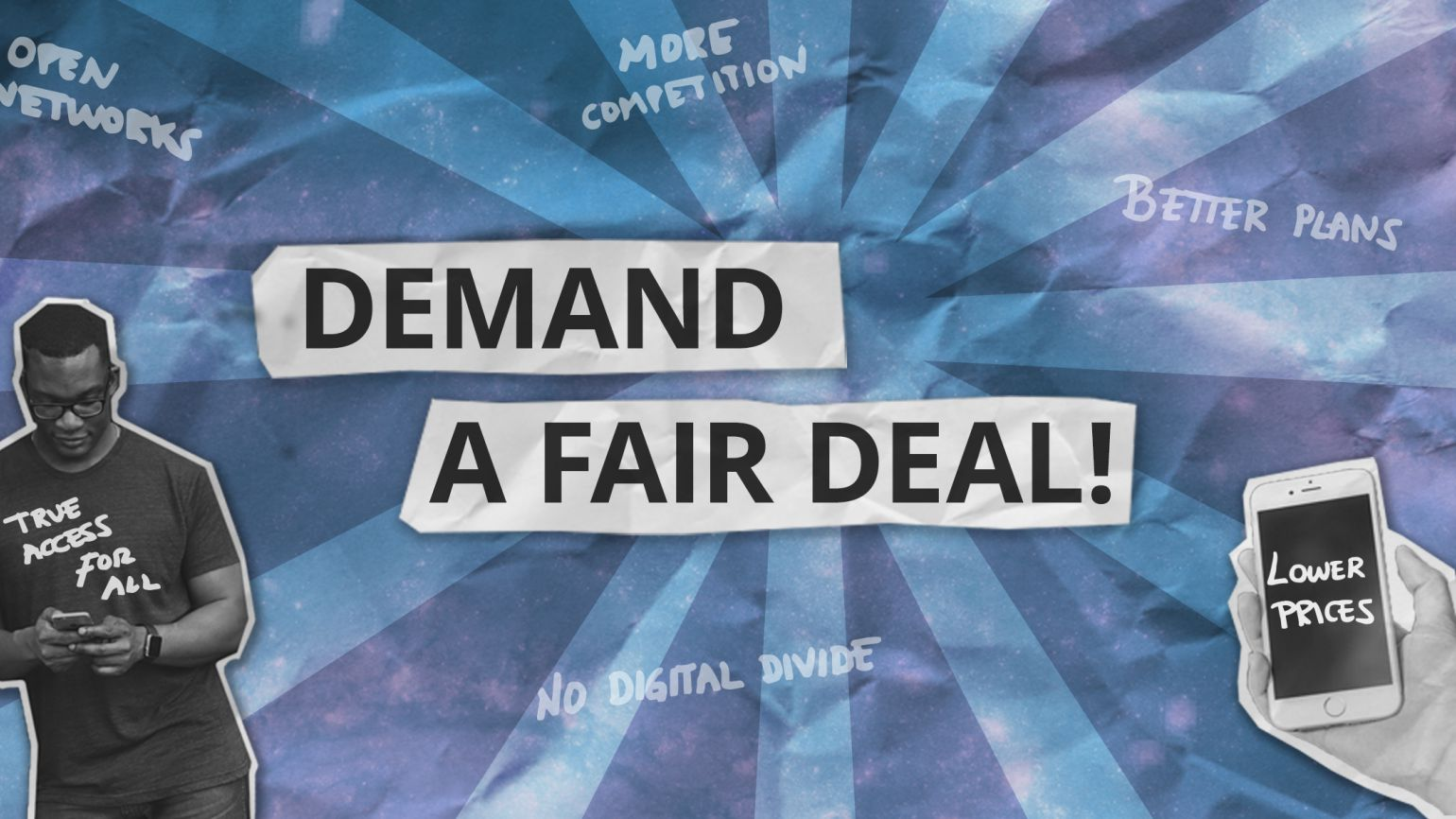 "Collage says ""demand a fair deal!"" on paper cut-outs. A man hold his phone and a hand is holding another phone."