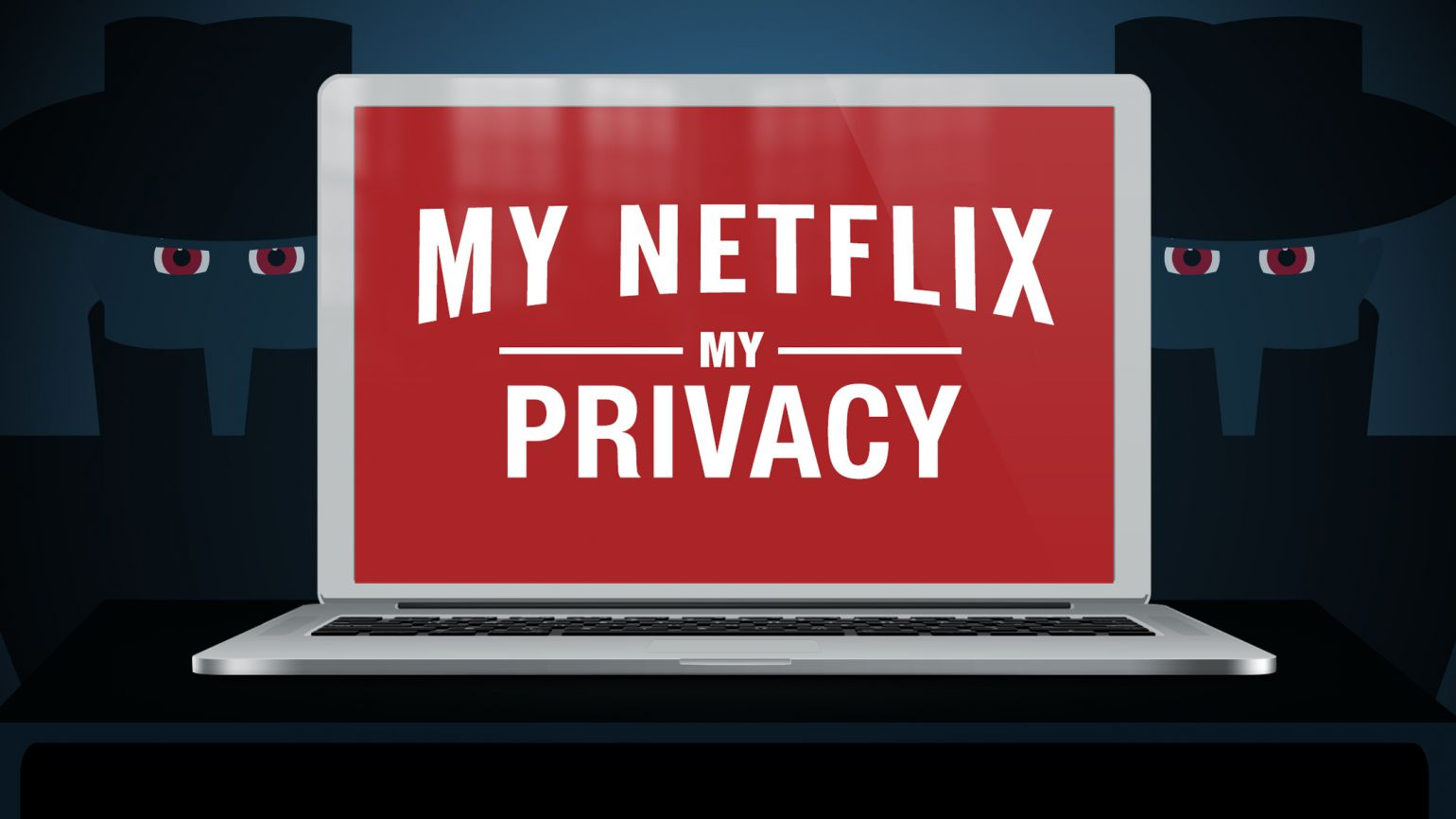 My Netflix my privacy