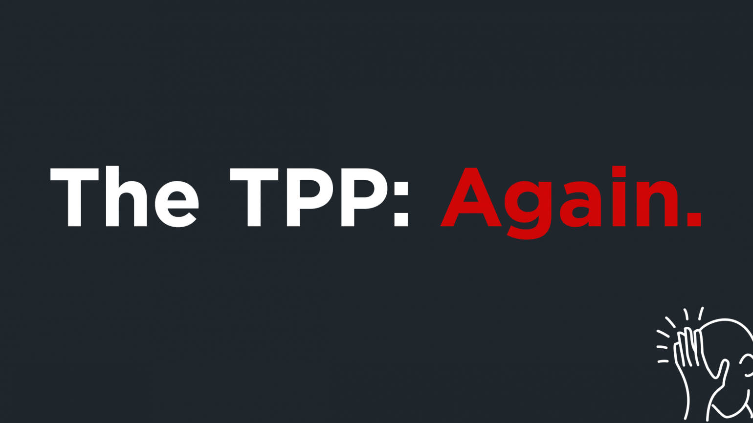 The TPP: Again [facepalm icon]