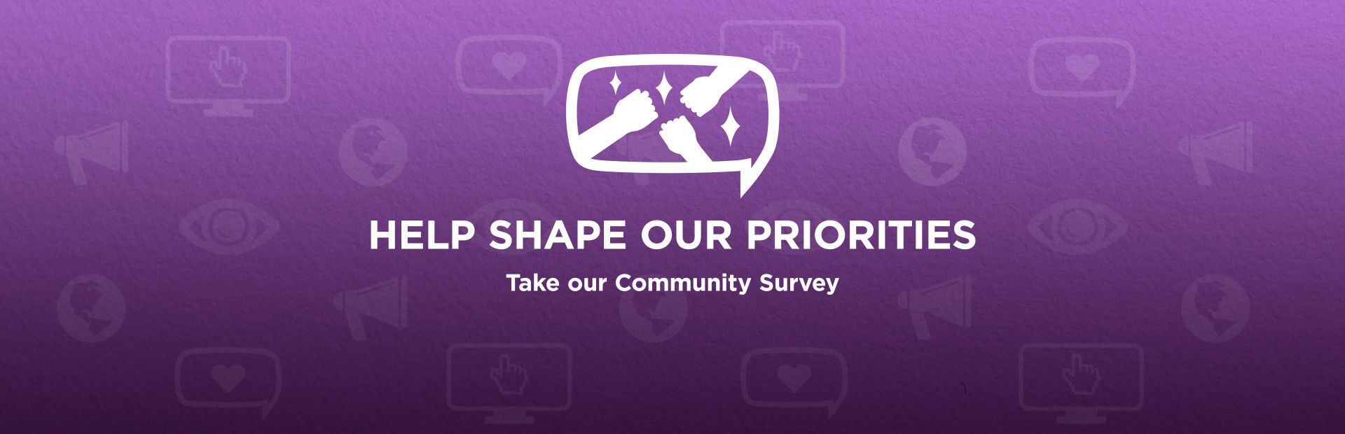 Help shape our Priorities!