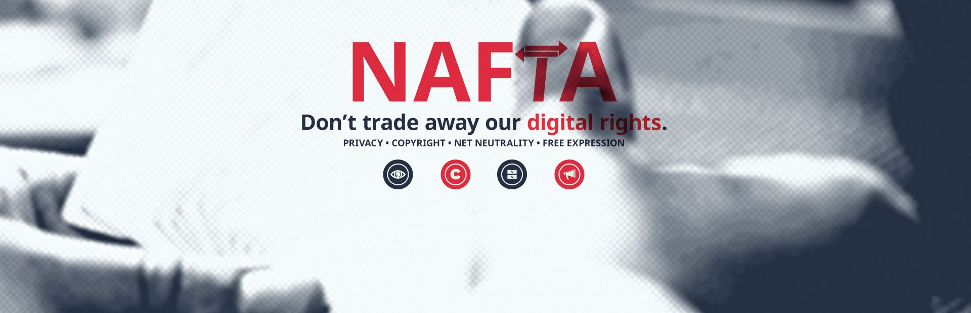 NAFTA: Don't Trade Away Our Digital Rights