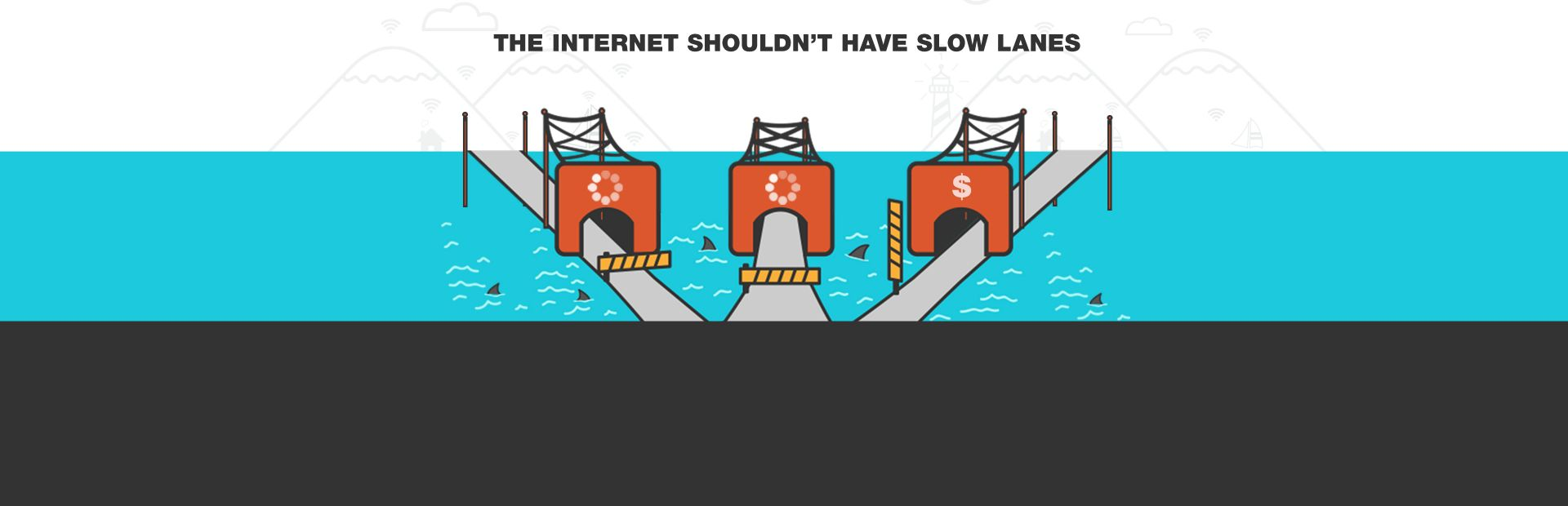 The Internet shouldn't have slow lanes [image of bridges two of which have the 'loading' icon and are blocked and one with the dollar sign is wide open]