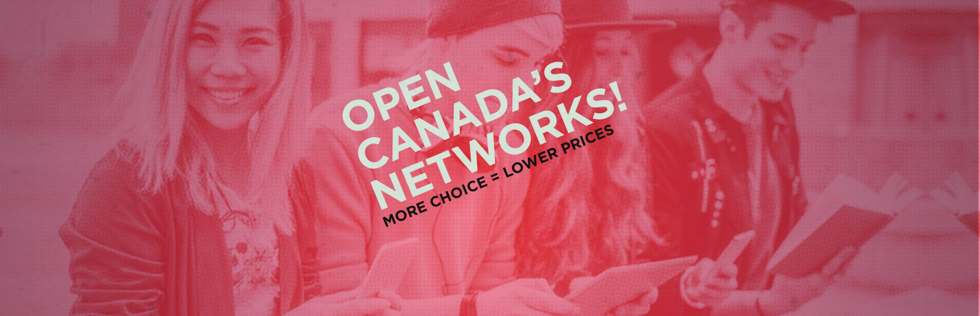 Open Canada's Networks: More Choice = Lower Prices